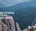 delicious trail dolomiti